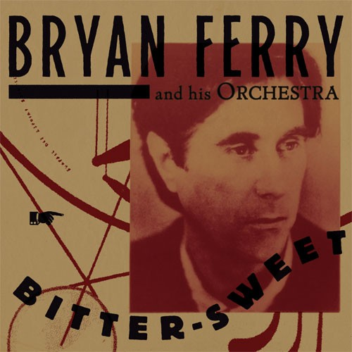 744)Bryan Ferry and His Orchestra - Bitter-Sweet (180g Vinyl LP)