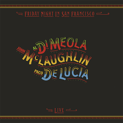 444)Al Di Meola, John McLaughlin and Paco de Lucia - Friday Night In San Francisco (180g LP)